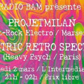 Electric Retro Spectrum + projetMILAN @ L'intermédiaire – 02/03/2019
