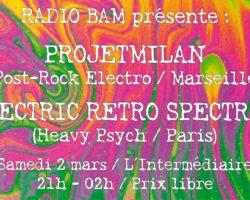 Soirée BAM : Electric Retro Spectrum + projetMILAN @ L'intermédiaire – 02/03/2019
