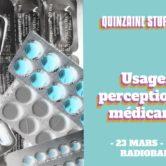 Quinzaine Stupéfiante : Usages et perceptions des médicaments