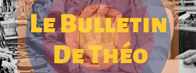 Le Bulletin de Théo #06 – Juillet 2020