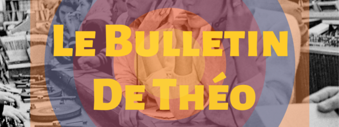 Le Bulletin de Théo #05 – Mars 2020