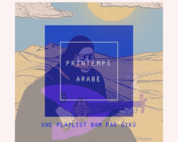 Les Playlists BAM : Printemps Arabe par Öykü