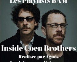 Les Playlists BAM : Inside Coen Brothers par Agnès