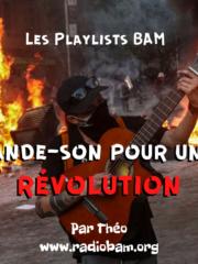 Les Playlists BAM : Bande-son pour une Révolution