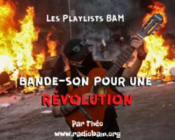 Les Playlists BAM – Bande-Son Pour Une Révolution par Théo