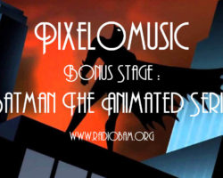 Pixelomusic – Bonus Stage : Batman The Animated Series